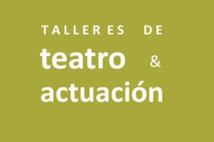 Talleres de teatro & actuación